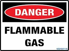 DANGER FLAMMABLE GAS SIGN  --  VARIOUS SIZES SIGN & STICKER OPTIONS