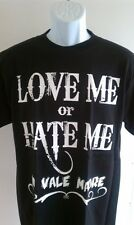 LOVE ME OR HATE ME T-SHIRT MI VALE MADRE SM-XL NEW