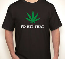 I'D HIT THAT dope smoker/stoner skater cannabis/weed THC/pot black T-shirt S-5XL