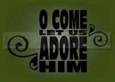 O COME ADORE HIM CHRISTMAS Vinyl Wall Saying Lettering Quote Deco Decal Craft