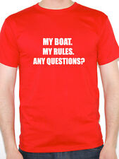 MY BOAT MY RULES ANY QUESTIONS - Nautical/Sailing/Fishing Themed Mens T-Shirt