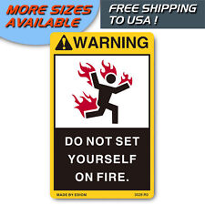 DANGER SIGNS DANGER LABEL FOR DO NOT SET YOURSELF ON FIRE - FREE SHIPPING TO USA
