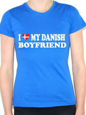 I LOVE MY DANISH BOYFRIEND - Denmark / Europe / Novelty Themed Womens T-Shirt