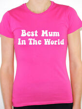 BEST MUM IN THE WORLD - Mothers Day / Novelty / Humorous Themed Womens T-Shirt