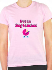 DUE IN SEPTEMBER - Baby Girl / Pregnant / Pregnancy / Pink Themed Womens T-Shirt