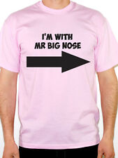 I'M WITH MR BIG NOSE - Face / Hooter / Sniffer / Joke Themed Mens T-Shirt