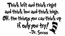 THINK LEFT THINK RIGHT... DR SEUSS  Quote Vinyl Wall Decal