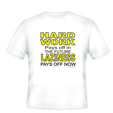 short sleeve T-shirt HARD WORK Pays in the FUTURE LAZINESS PAYS NOW