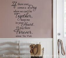 If there ever comes a day...WINNIE THE POOH vinyl wall decal/quote/sticker/words