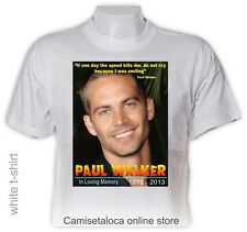 PAUL WALKER  IN LOVING MEMORIAL  1973 - 2013  T shirt  AMERICAN  ACTOR - PICTURE