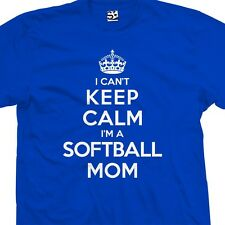 I Can't Keep Calm I'm a Softball Mom T-Shirt - Fastpitch - All Sizes & Colors