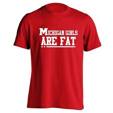 MICHIGAN GIRLS ARE FAT funny cool fan football sport rivals new MENS T-Shirt RED