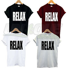 RELAX T SHIRT TEE HYPE TOP SWAG DOPE TSHIRT TUMBLR HIPSTER RETRO FANCY DRESS