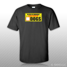 In Case of Emergency Rescue My Dogs T-Shirt Tee Shirt Free Sticker save pets