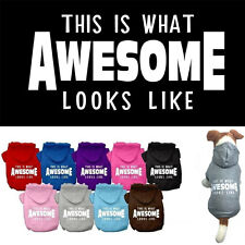 Dog Clothes THIS IS WHAT AWESOME LOOKS LIKE Coat Hoodie Sweater Jacket for Dogs