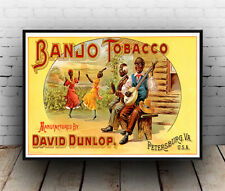 Banjo Tobacco , Vintage American Tobacco advert  poster reproduction.