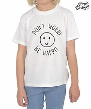 Children's Don't Worry Be Happy T-shirt Tumblr Kids Fashion Top Funny Smile Gift