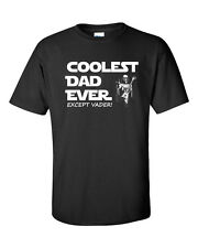 Coolest Dad Ever EXCEPT DARTH VADER Star Wars Fathers Day Men's Tee Shirt 1066