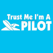 Trust Me I Am A  Pilot Funny Comic Slogan Flying Plane Mens Ladies T-Shirt S-XXL