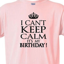 """BIRTHDAY """"I CAN'T Keep CALM it's my BIRTHDAY"""" Adult or Youth T-Shirt PINK Tee"""