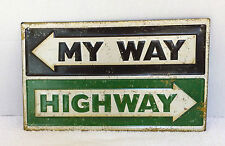 MY WAY OR THE HIGHWAY METAL SIGN WITH ARROWS FUNNY FORD CHEVY  GAS PUMP