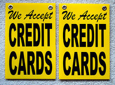 (2) WE ACCEPT CREDIT CARDS Coroplast SIGNS with Grommets 8