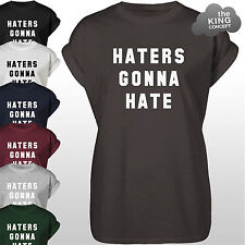 Haters Gonna Hate T-Shirt Top Hater's Gone Unisex Adults Tee Shirt Tshirt Vest