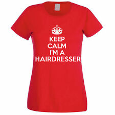 KEEP CALM I'M A HAIRDRESSER - Stylist / Hair / Novelty Themed Womens T-Shirt