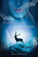 Shadowspell - Faeriewalker #2 by Jenna Black  SC new
