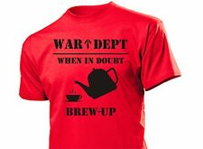 When in Doubt Brew - Up Slogan British Army WW2 WH Slogan Fun Shirt Gr S-XXL