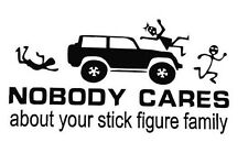 NOBODY CARES ABOUT YOUR STICK FIGURE FAMILY funny vinyl stickers decals for car