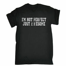Im Not Perfect Just Awesome T-SHIRT tee humour funny birthday gift present him