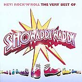 Showaddywaddy - Hey Rock 'N' Roll (The Very Best of , 2004)