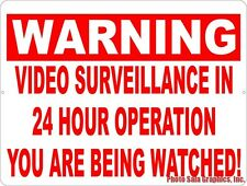 Warning Video Surveillance in 24 Hour Operation. Being Watched Sign. w/Options