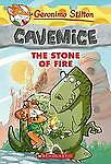 Cavemice The stone of Fire Book #1 by Geronimo Stilton (PB 2013) NEW