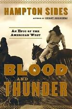 Blood and Thunder : An Epic of the American West by Hampton Sides (2006 1st prt)