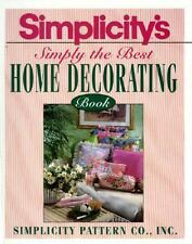 Simplicity's Simply the Best Book of Home Decorating by Simplicity Pattern...