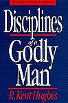 Disciplines of a Godly Man by R. Kent Hughes (1995, Hardcover, Revised)