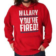 Donald Trump Wins President Hilary Clinton You're Fired Funny Hoodie Sweatshirt