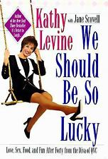 We Should Be So Lucky by Kathy Levine 1997 Hardcover 067100848x Pocket Books