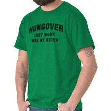 Hungover Last Night Was My Bitch Fashion Drinking Funny Gift T-Shirt Tee