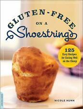 2DAY SHIPPING | Gluten-Free on a Shoestring: 125 Easy Recipes for Eat, PAPERBACK