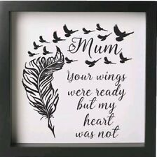 Mum Your wings where ready but my heart was not - 20cm Vinyl Box Frame Decal