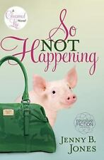 The Charmed Life: So Not Happening 1 by Jenny B. Jones (2009, Paperback)