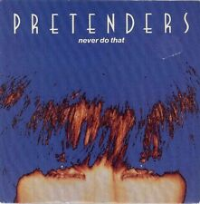 """Pretenders, The-Never Do That 7"""" 45-WEA, YZ 469 9031-71695-7, 1990, Picture Slee"""