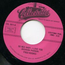 """Fred Hughes / Jimmy Hughes-Oo Wee Baby, I Love You / Steal Away 7"""" 45-Collectabl"""
