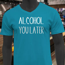 ALCOHOL YOU LATER HUMOR DRINKIN FUNNY DRUNK PARTY Mens Turquoise V-Neck T-Shirt