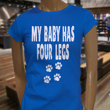 MY BABY HAS FOUR LEGS PAWS PETS DOGS CATS LOVE Womens Blue T-Shirt