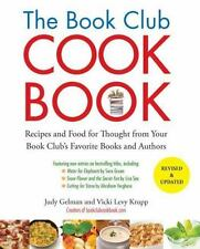 The Book Club Cookbook : Recipes and Food for Thought from Your Book Club's Favo