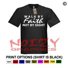 Walk By Faith Not By Sight #2 Christian Shirt Black T-Shirt Jesus Religious